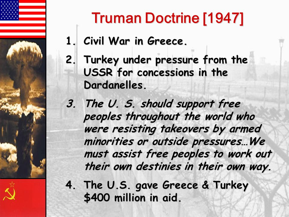 Truman Doctrine [1947] Civil War in Greece.